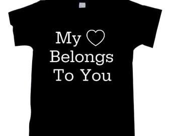 My Heart Belongs To You Love T-Shirt shirt Tshirt  T0939