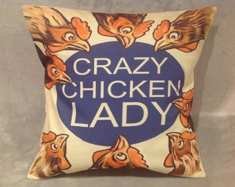 Crazy Chicken Lady cushion/pillow size 16'' X 16''