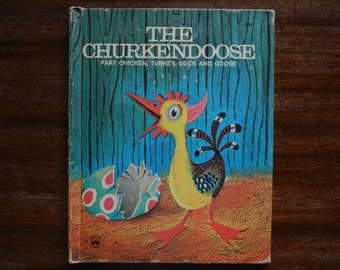 The Churkendoose ~ Part Chicken, Turkey, Duck and Goose ~ A Wonder Book ~ 1977