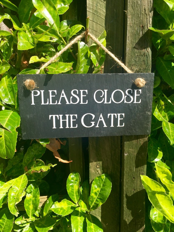 Please Close The Gate Sign Slate Sign Gate Sign Dog Sign