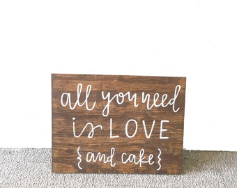 All You Need is Love and Cake Sign // Wedding Cake Sign // Calligraphy Sign // Rustic Wedding Signs