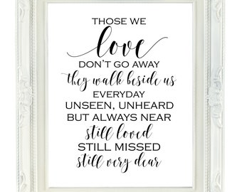Those We Love Don't Go Away, Memorial Sign, 8x10 Printable Sign, Printable Wedding Sign, Remembrance Sign, They Walk Beside Us Everyday