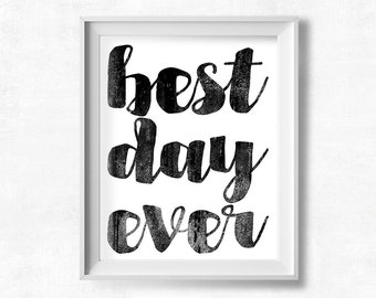 Printable Art, Best Day Ever, Typography Poster, Black and White Wall Art, Scandinavian Print, Screenprint Style, Instant Download