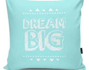 Decorative pillow Dream Big