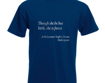 "Mens Shakespeare Quote T-Shirt ""Though she be little, she is fierce"" from A Midsummer Night's Dream - Silver Metallic Print"