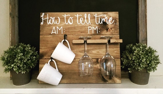 Wine sign, coffee sign, wine/coffee sign, kitchen sign, wine glass holder, coffee cup holder, how to tell time, AM and PM