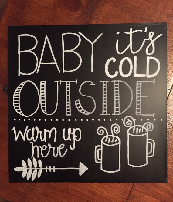 """Metal Chalkboard sign """"Baby it's Cold Outside"""""""