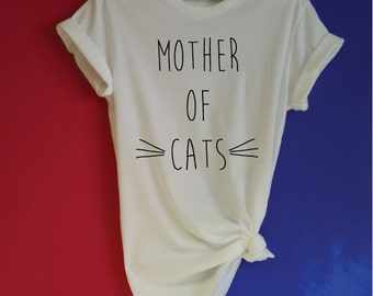 Mother of Cats T-Shirt. Funny Cat Shirt. Cat Lovers Shirt. Crazy Cat Lady. Cat Mommy. Kitten Tee. Cat Gift. Meow Cat T-Shirt.