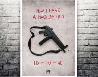 Die Hard Now I Have A Machine Gun Ho Ho Ho movie poster print