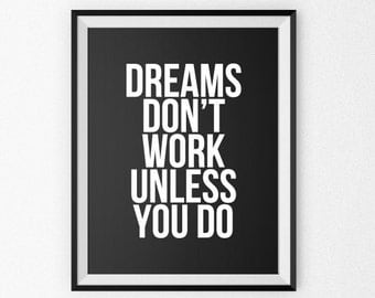 Motivational Quote Print - Motivational Poster - Motivational Canvas - Giclee Print - Wall Art - Quote Poster - Dreams Don't Work Unless You