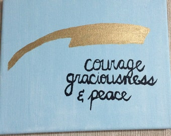 Courage- Hand Painted Canvas