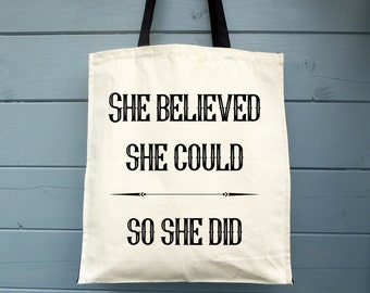 She Believed She Could So She Did, Canvas Tote Bag, Shopping Bag, Gift, Motivational, Cotton Bag, Shopper, Market Bag, Grocery Bag, Inspire