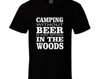 camping t-shirt. camping tshirt for him or her. camping tee as a camping idea gift. A great camping gift with this camping t shirt