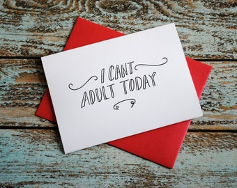 Can't Adult Just Because Blank Greeting card