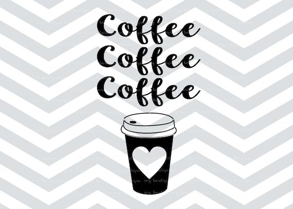 Download Coffee Cup SVG Coffee Love File Cricut explore Quote