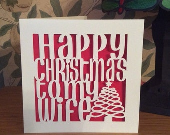 Papercut - Happy  Christmas to my Wife Card
