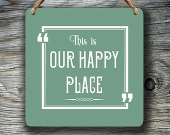 This is Our Happy Place Sign,Cute Wall Hanging,Wall Decor and Wall Signs,Quote signs,Quote Art,This is our happy place sign SHIPS WORLDWIDE