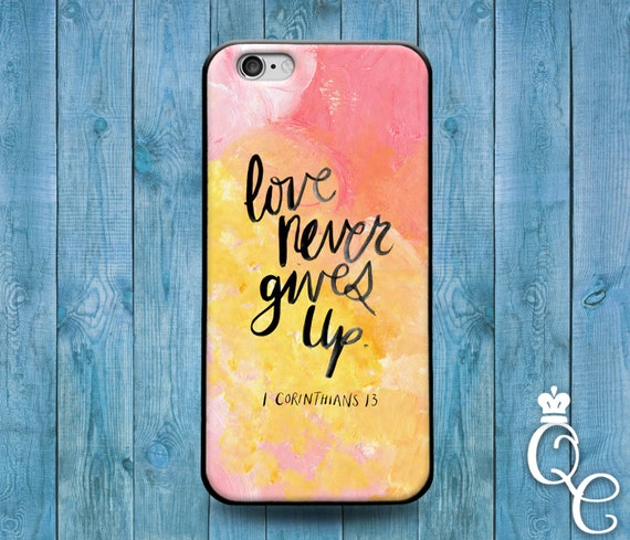 iPhone 4 4s 5 5s 5c SE 6 6s 7 plus iPod Touch 4th 5th 6th Generation Cover Love Never Gives Up Bible Verse Quote Cute Christian Phone Case