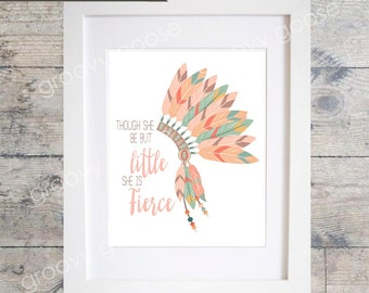 KIDS WALL ART - Tribal Head Dress- Though She Be But Little She Is Fierce - Kids Wall Art - Nursery Wall Art -Tribal Print