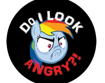 MLP Pin - Rainbow Dash - Do I Look Angry?