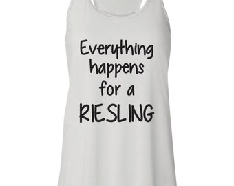 Wine Tank. Running Tank. Funny Wine Tank. Wine Shirt. Everything Happens for a Riesling.