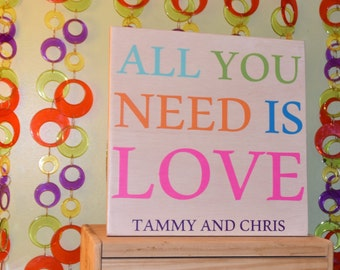 All You Need is LOVE - Personalized Cute Anniversary, Wedding Gift. Add ANY Name/Date/Hashtag - Solid Wood, Hand Painted 1-sided Sign