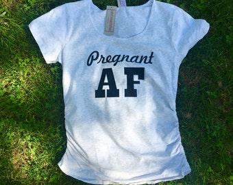 Pregnant AF Maternity Shirt