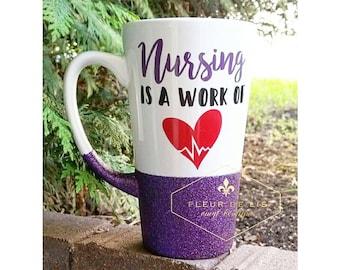 Nursing is a work of heart // Personalized Coffee Mug // Glitter Dipped Coffee Mug