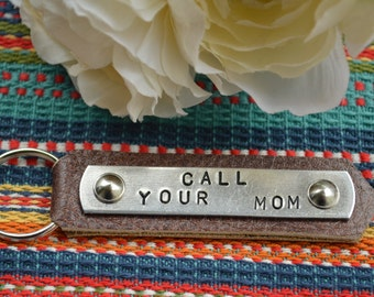 CALL YOUR MOM keychain.  College gift.  Mothers day gift