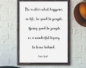 No matter what hppens in life, be good to people TAYLOR SWIFT quote, Instant Download