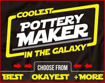 Coolest Pottery Maker In The Galaxy Shirt Funny Pottery Shirt GIft for Pottery
