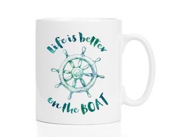 Life Is Better on the Boat Mug / Nautical Mug / Personalized Captain's Mug / Yacht Gift / Boating Gift / Sailboat 11 or 15 oz