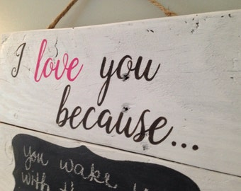 """Pallet sign """"I love you because"""" sign wedding gift engagement gift anniversary gift Valentine"""