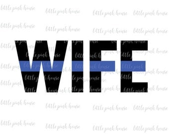 Police Wife, Police Wife SVG, Blue Lives Matter, Thin Blue Line, Thin Blue Line SVG, svg, Police Officer, Instant download, dxf, studio