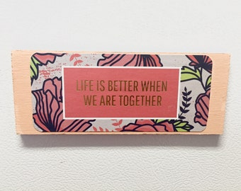 Life Is Better When We Are Together Magnet
