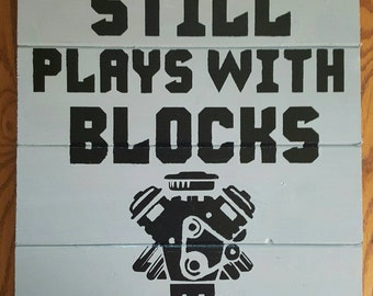 Still Plays With Blocks Wood Sign