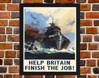 Framed Help Britain Finish The Job! Second World War British Propaganda Poster A3 Size Mounted In Black Or White Frame