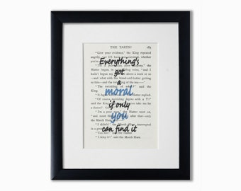 Alice In Wonderland Recycled Book Page Print.Book Quote.Wall Art.Booklover Gift.Birthday GiftBook Art.Everything's Got A Moral.Gift For Him