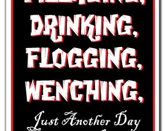 Pillaging, Drinking, Flogging, Wenching Novelty Sign Gift Liquor Alcohol Beer