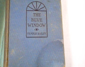 The Blue Window by Temple Bailey