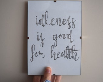 Idleness is good for health