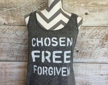 CHOSEN FREE Forgiven Custom Tank | Graphic Tee | Handmade Clothing for Women | Inspirational Tee | #PRAYMOHR® Designs