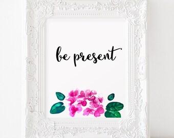 Be Present Print Wall art decor Instant download Inspirational art Motivational quote Office decor Plant print Apartment decor Yoga poster