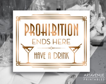 """Gatsby Prohibition Printable Art Gatsby Wedding Art Deco Party Sign - """"Prohibition Ends Here Have A Drink"""" Sign - ADBR1"""
