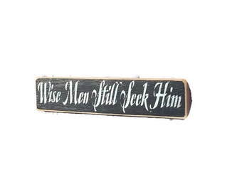 Wise Men Still Seek Him - Painted Wooden Signs - Holiday Decor - Christmas Decor - Wood Signs - Christmas Gifts - Custom Colors