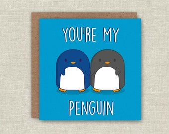 Cute Card You're My Penguin Funny Greeting Card For Boyfriend For Girlfriend For Husband For Wife Anniversary Card Love Card valentines