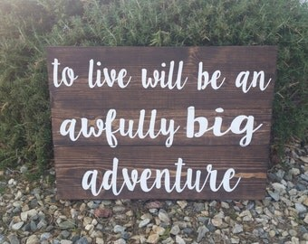 To Live Would Be An Awfully Big Adventure, Peter Pan Quote, Kids Decor
