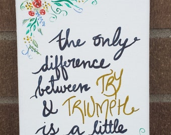 REDUCED TO SELL - Try & Triumph Quote, Handpainted Quote, Encouraging Wall Art, Canvas Quote, Little Umph, Gift for Friend
