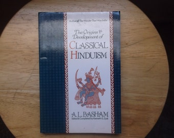 The Origins & Development of Classical Hinduism by Basham
