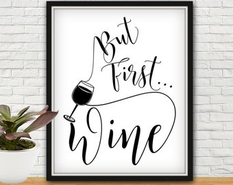 But First Wine, Wine Print, Wine Poster, Wine Party, Wine Party Favors, Wine Wall Art, Wine Pictures, Wine Art, Wine Art Print, Wine Signs